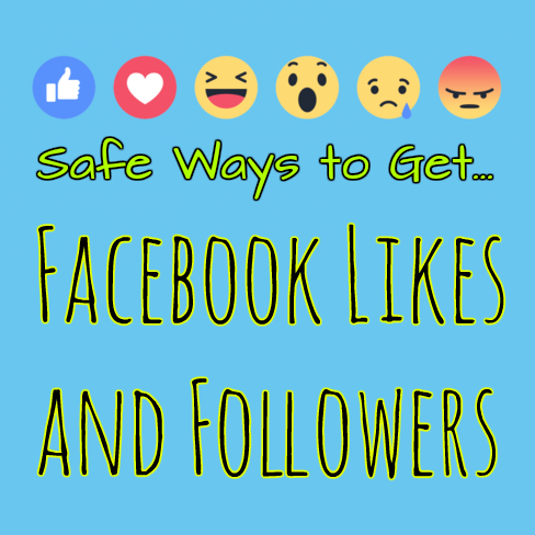 Safe Ways to Get Facebook Likes and Followers