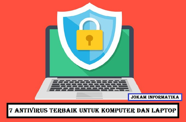 7 AntiVirus Terbaik Komputer Dan Laptop : Wajib Kamu Miliki Terbaru Untuk PC - JOKAM INFORMATIKA