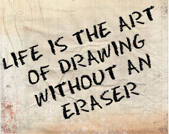 Life is the art of drawing without an eraser ..  IMAGES, GIF, ANIMATED GIF, WALLPAPER, STICKER FOR WHATSAPP & FACEBOOK