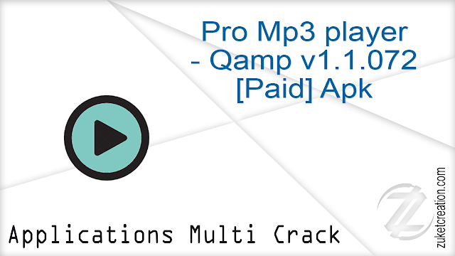 Pro Mp3 player – Qamp v1.1.072 [Paid] Apk
