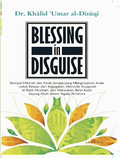 Blessing In Disguise - Dr. Khalid Umar al-Disuqi