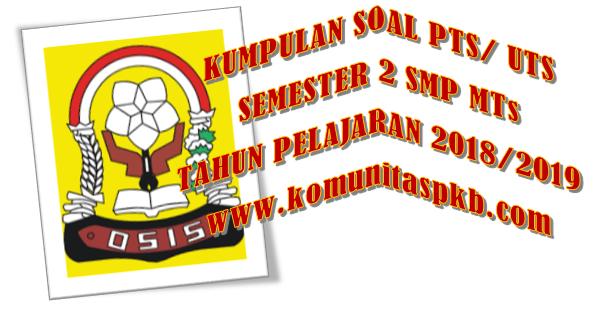 Kumpulan Soal PTS Genap SMP MTs Kelas VIII K-2013 Tahun 2019