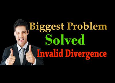 Biggest Problem Solved. ( Invalid Divergence )