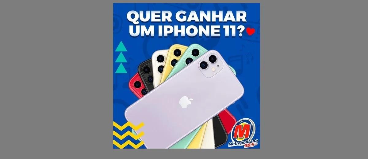 Promoção Metropolitana Quer Ganhar um Iphone 11?