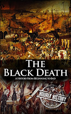 Review: The Black Death: A History From Beginning to End by Hourly History