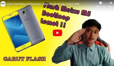 Flash Meizu M5 M611H Bootloop Hang Logo Lemot Tested 100%