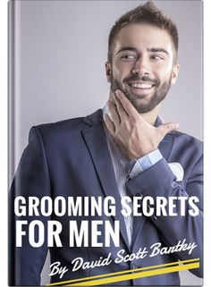 5 Men's Grooming Secrets Of Seduction