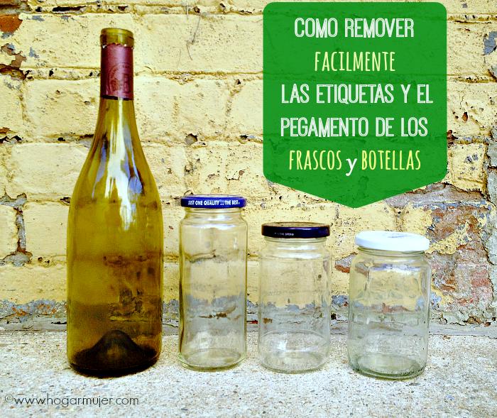 Como remover las etiquetas y el pegamento facilmente de los frascos y botellas