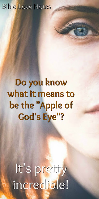 "What It Means To Be ""The Apple of God's Eye"" - Deuteronomy 32:10"