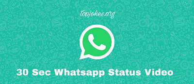 30 Sec Whatsapp Status Video Download