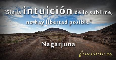 Frases para la libertad, Nagarjuna