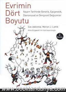 Eva Jablonka, Marion J. Lamb - Evrimin Dört Boyutu - Yaşam Tarihinde Genetik, Epigenetik, Davranışsal ve Simgesel Değişimler