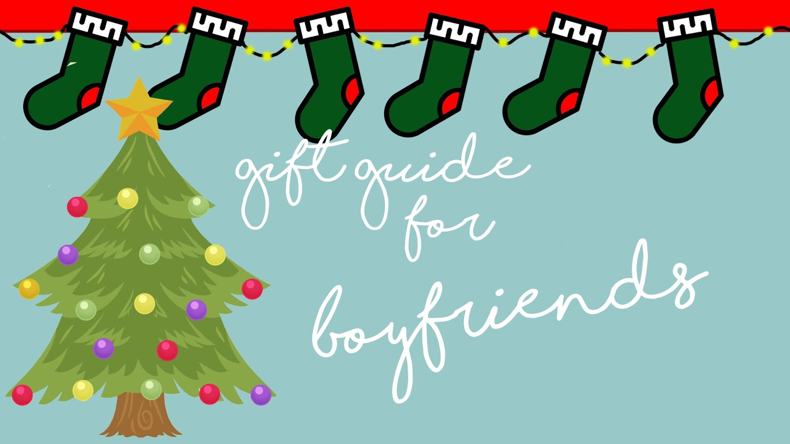 Gift Guide for Boyfriends