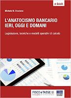 L'Anatocismo bancario: ieri, oggi e domani: Legislazione, tecniche e modelli operativi di calcolo