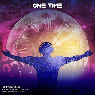 B-Positive ft. Nekta Dreams - One Time
