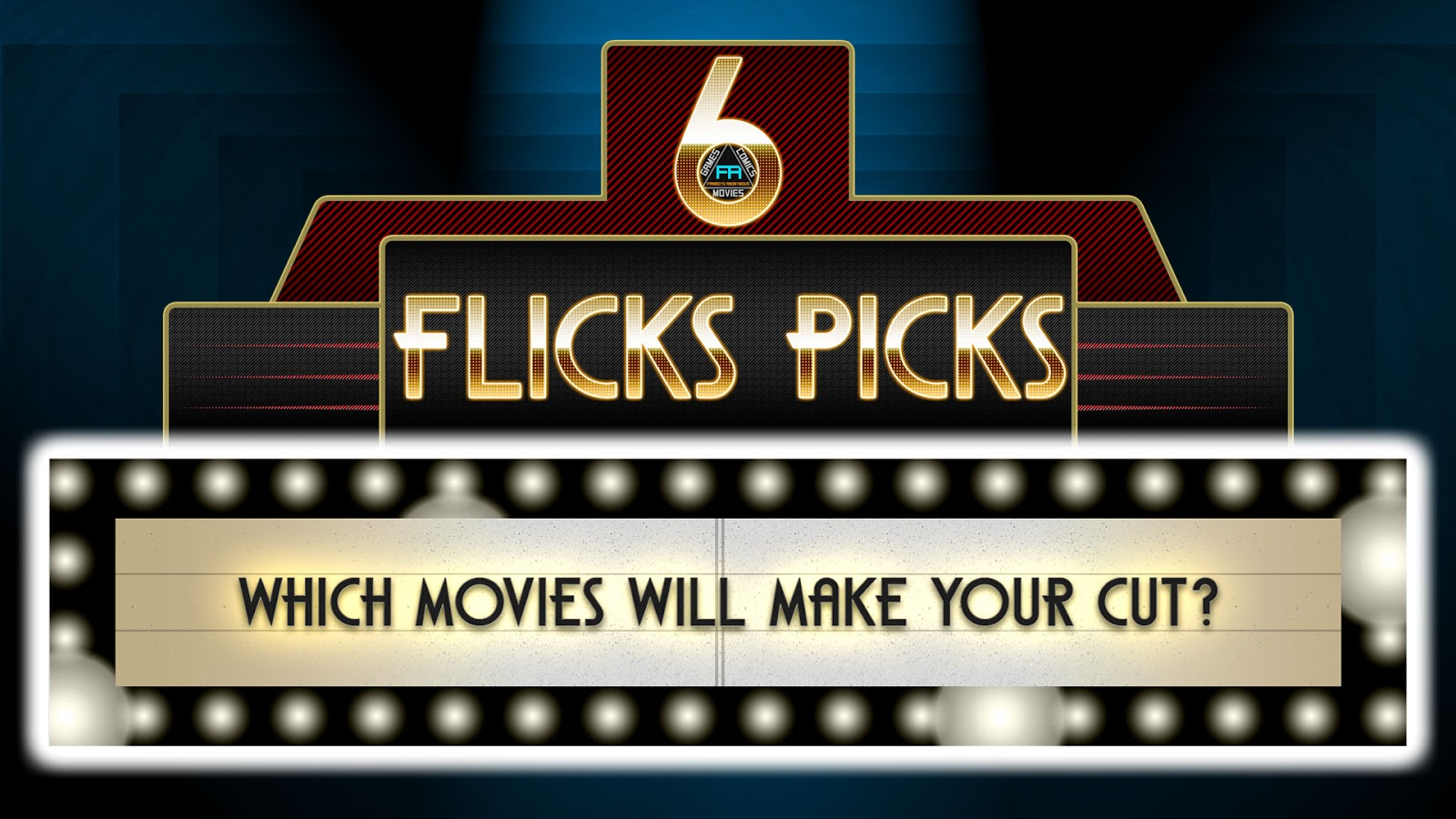 What movies are coming out 2017 6 Flicks Picks
