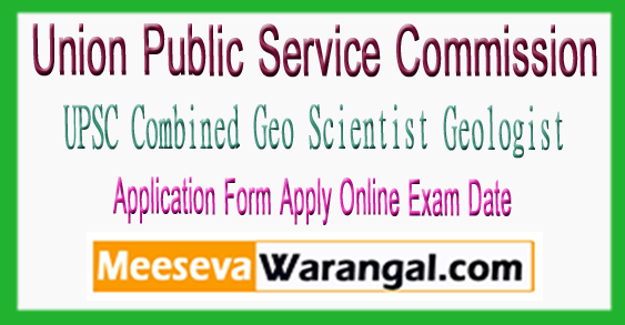 UPSC Combined Geo Scientist Geologist Notification 2018 Application Form Apply Online