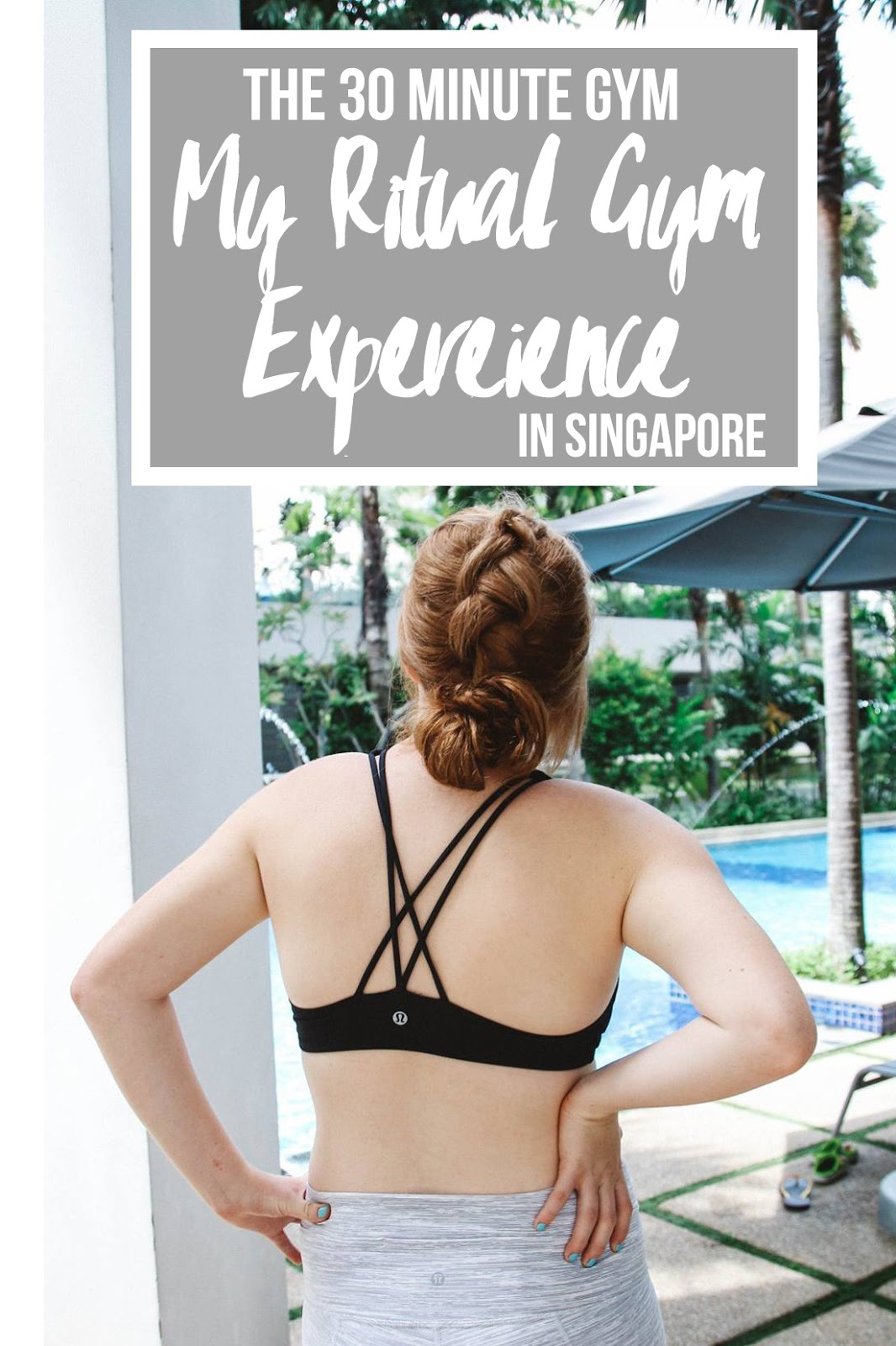 The 30 Minute Gym: My Ritual Gym Experience in Singapore