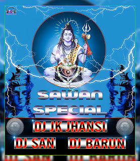 2017-Sawan-Special-DJ-JK-Jhansi-DJ-San-DJ-Barun