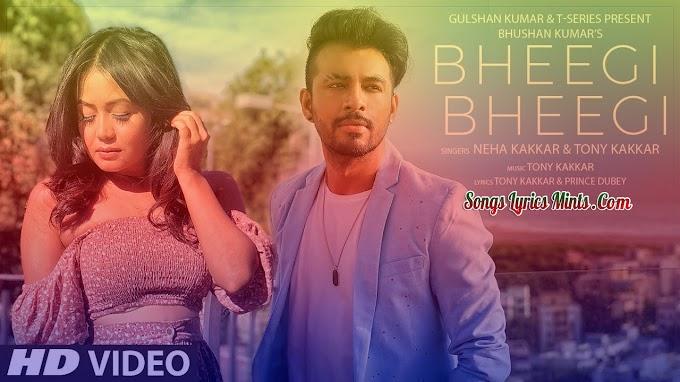 Bheegi Bheegi Lyrics In Hindi & English – Neha Kakkar, Tony Kakkar | Latest Hindi Song Lyrics 2020