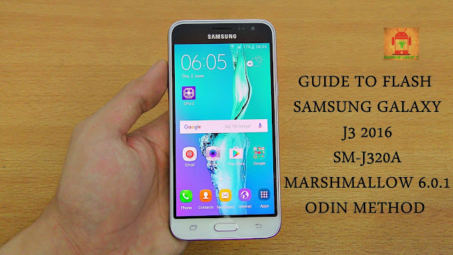 Guide To Flash Samsung Galaxy J3 2016 SM-J320A Marshmallow 6.0.1 Odin Method Tested Firmware