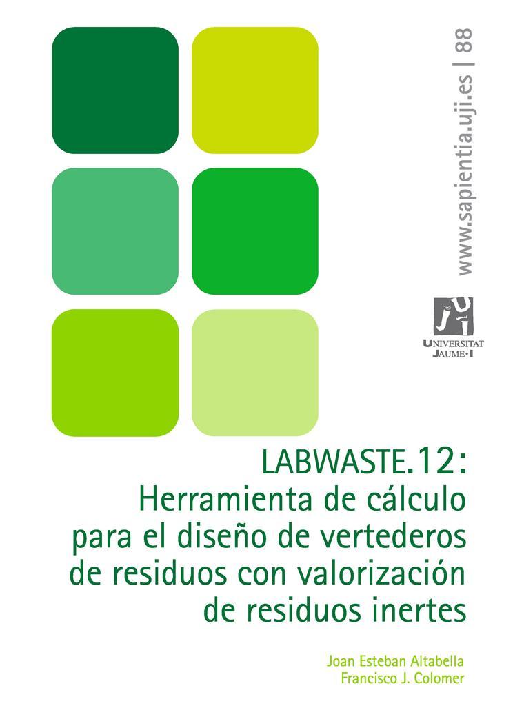 LABWASTE. 12: Herramienta de cálculo para el diseño de vertederos de residuos con valorización de residuos inertes