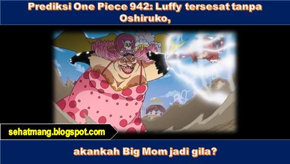 Update Prediksi One Piece 942: Luffy Ngabisin Oshiruko, Big Mom Bakal Ngamuk?