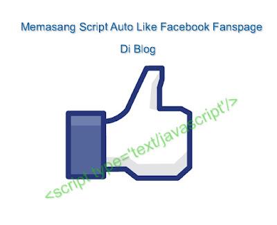 Cara Memasang Script Auto Like Facebook diBlog
