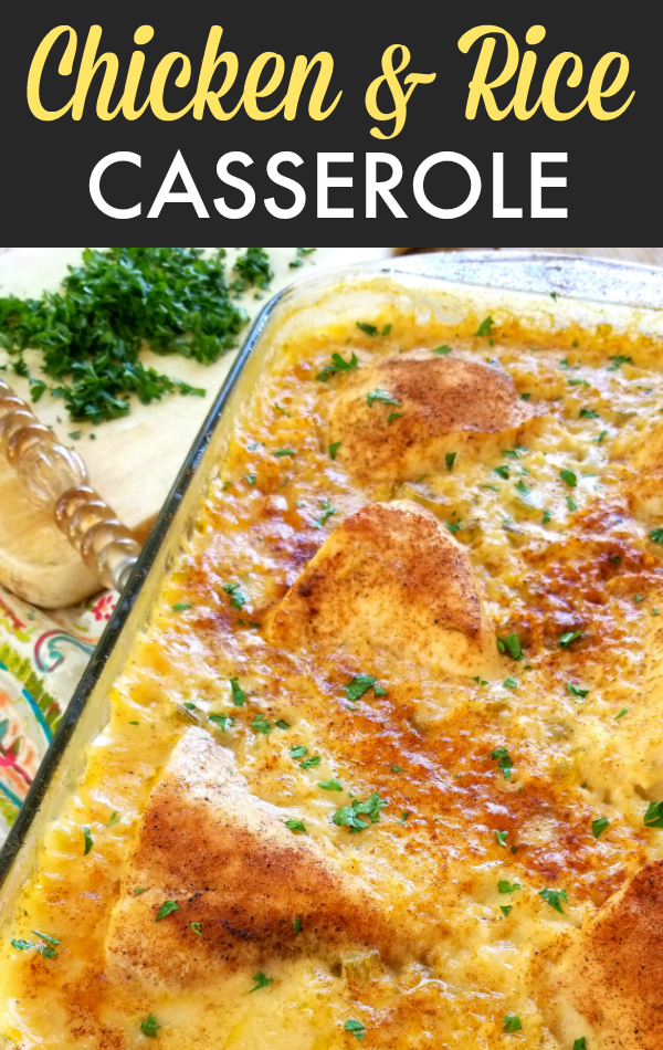 Chicken & Rice Casserole! An easy casserole recipe for creamy rice and fork-tender chicken that cooks in one dish. No need to precook the rice or brown the chicken first – just mix and bake!
