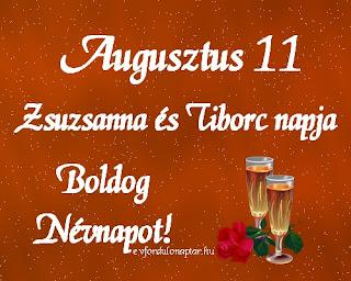 Augusztus 11 - Zsuzsanna, Tiborc névnap