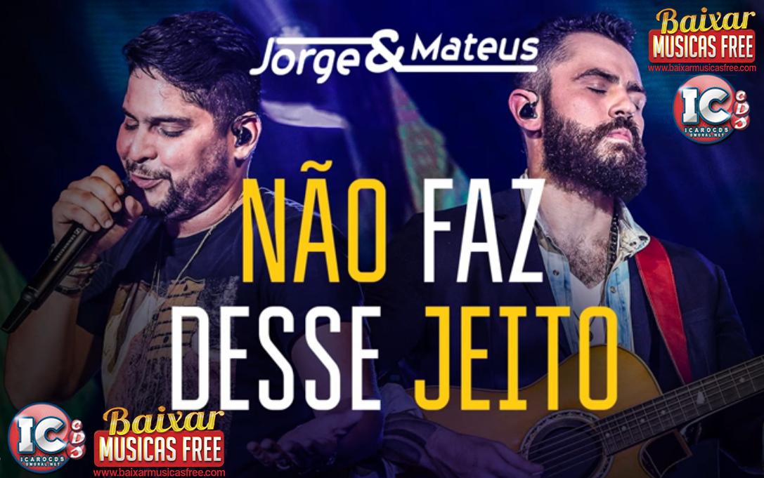 Download Free Não Faz Desse Jeito Jorge e Mateus 2017