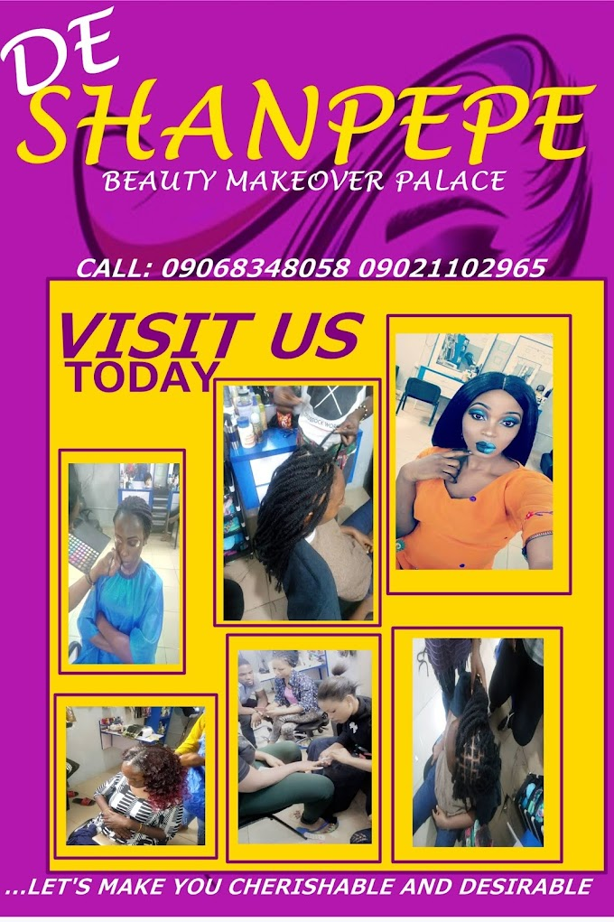 "NOW IN SABO, KADUNA!!! ""DE Shanpepe Beauty Makeover Palace"""