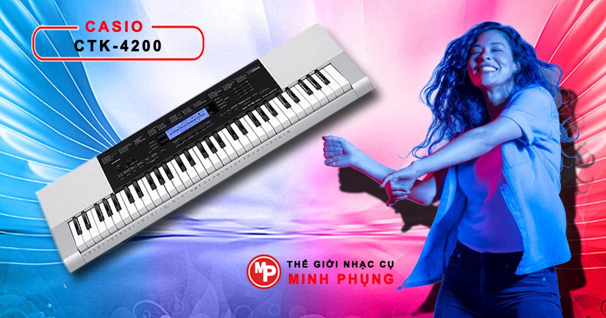 Đàn Organ Casio CTK 4200 Chính Hãng