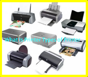 What Is Printer Types of Printer