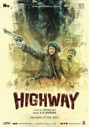 Highway 2014 HDRip 900MB Full Hindi Movie Download 720p Watch Online Free Worldfree4u 9xmovies