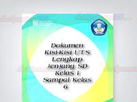 Dokumen Kisi-Kisi UTS Lengkap Jenjang SD Kelas 1 Sampai Kelas 6