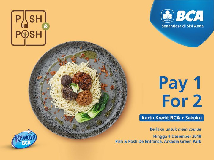 Bank BCA - Promo Pay 1 For 2 di Pish & Posh outlet De Entrance Pakai Sakuku & KK BCA
