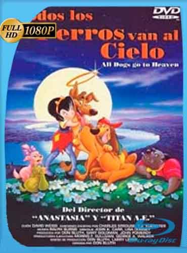 Todos los perritos se van al cielo 1 1989  HD [1080p] Latino [GoogleDrive] DizonHD