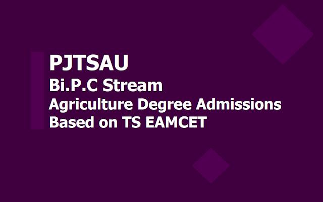 PJTSAU Bi.P.C Stream Agriculture UG Degree Admissions - TS EAMCET 2019
