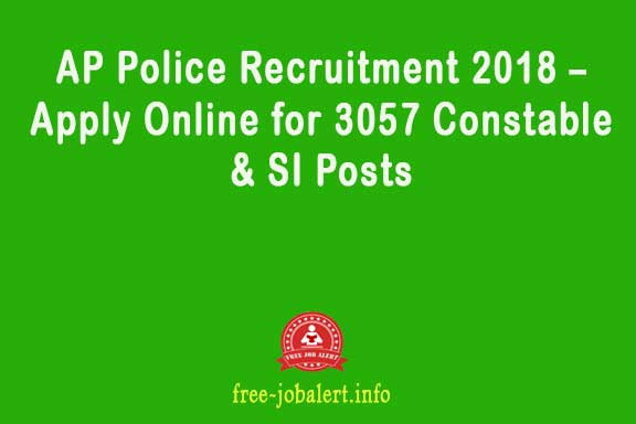 AP Police Recruitment 2018 – Apply Online for 3057 Constable & SI Posts