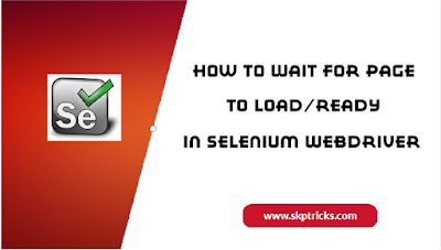 How To Wait For Page To Load/Ready In Selenium WebDriver