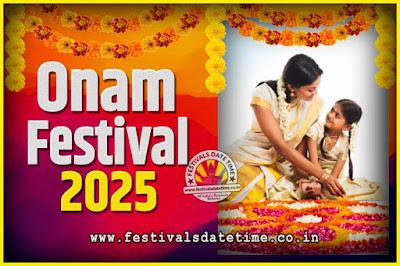 2025 Onam Festival Date and Time, 2025 Thiruvonam, 2025 Onam Festival Calendar