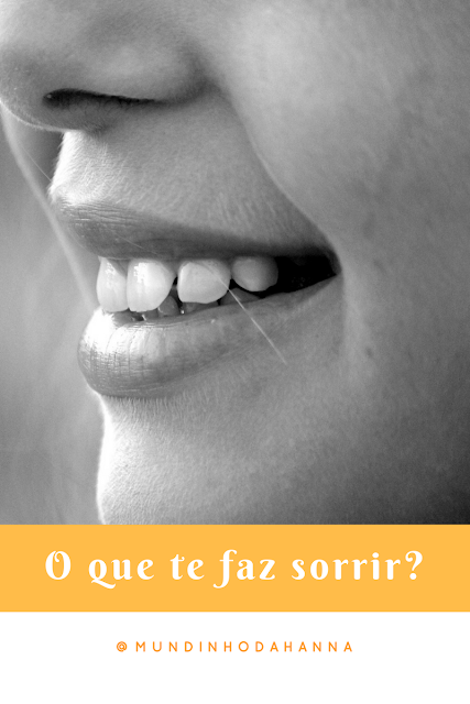O que te faz sorrir