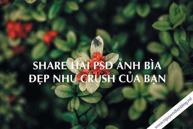 [ SHARE ]  2 psd ảnh bìa thương nhiều hơn nói  đẹp như crush của bạn
