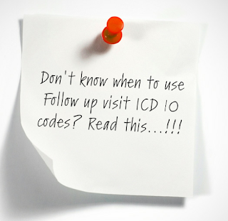 Secret Coding tips for Follow up ICD 10 Codes