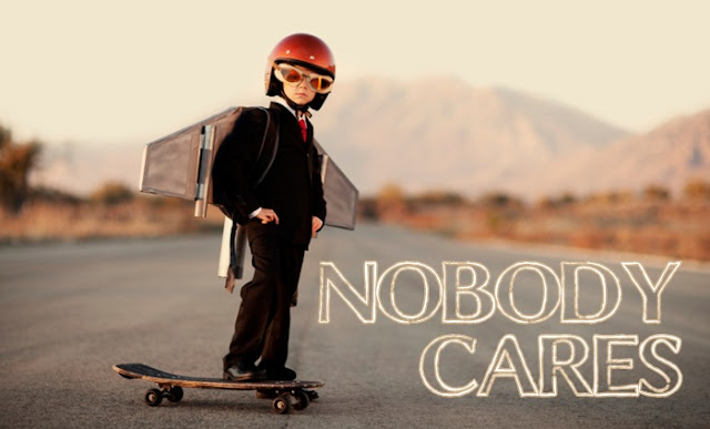 Nobody Cares About You