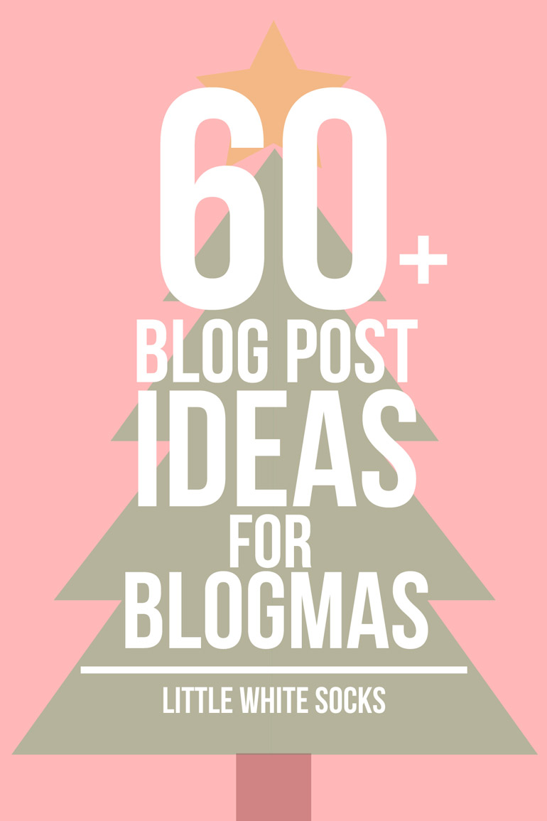 post ideas for blogmas