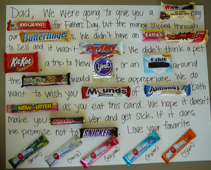 Your love is (Good and Plenty) and I (Dove Promise) to be (Forever Yours). You get the idea. It is fun to make up stories or letters to your mate and see how many candy bars you can use. This works real well if you have steps in your home where you can start at the top and place the cards and candy bars .