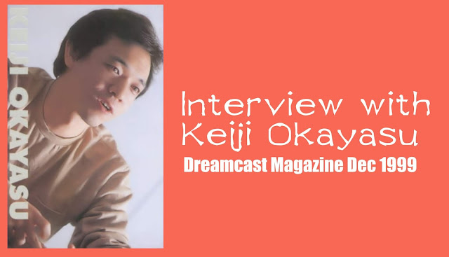 1999 Shenmue Pre-Release Interview with Director Keiji Okayasu | Dreamcast Magazine