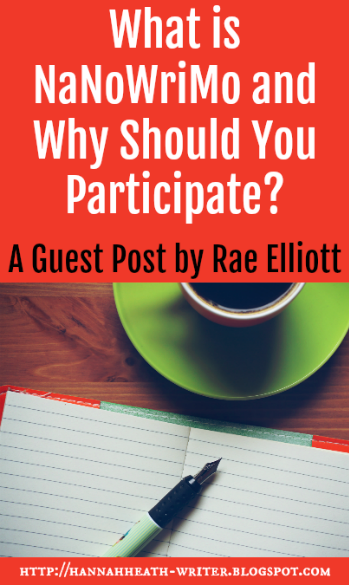 What is NaNoWriMo and Why Should You Participate? - A Guest Post by Rae Elliott